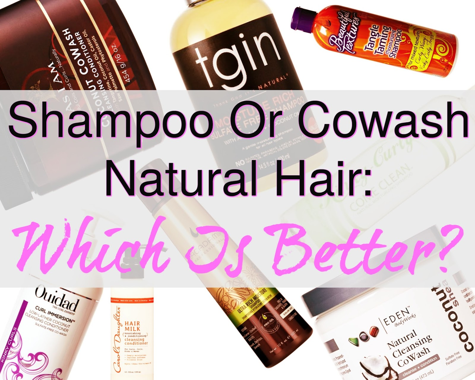 Shampoo Or Cowash Natural Hair: Which Is Better?