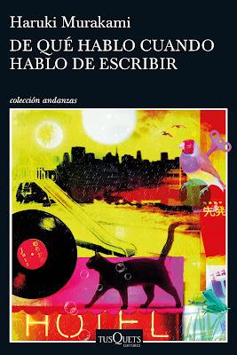 De que hablo cuando hablo de escribir. Haruki Murakami