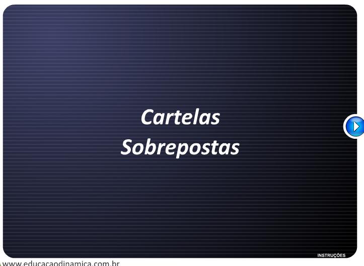 http://www.educacaodinamica.com.br/ed/views/game_educativo.php?id=16&jogo=Cartelas%20Sobrepostas
