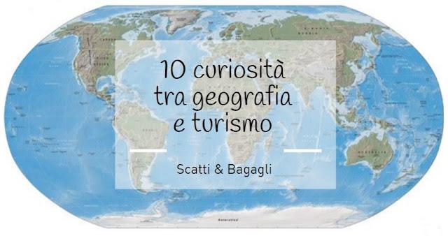 curiosità geografia turismo