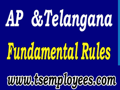 AP Telangana Fundamental Rules AP Teachers  TS Teachers  Govt employees New Fundamental Rules  in telugu pdf A.P and T.S Fundamental Rules  subsidiary rules 1964 2009 and new amendments in briefly ap fundamental rules subsidiary rules in telugu pdf General Service Conditions, Pay, Increments, Pay Fixations, Additions to Pay, Additional Pay, Suspension, Removal, Dismissal, Retirement, Leave, Joining Time, Foreign Service, Maintenance of Service Registers ap fundamental rules in telugu ap fundamental rules and subsidiary rules ap fundamental rules 1964 Fundamental Rules of Andhra pradesh and Telangana govt extract of F.R s