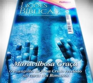 Lições Bíblicas - Adultos (CPAD). Maravilhosa Graça: o evangelho de Jesus Cristo revelado na carta aos Romanos. Comentarista: José Gonçalves.