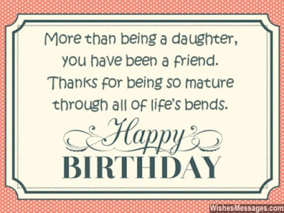 Happy Birthday wishes quotes for daughter: more than being a daughter you have been a friend