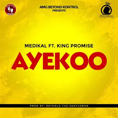 Medikal – Ayekoo Lyrics ft. King Promise