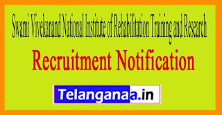 Swami Vivekanand National Institute of Rehabilitation Training and Research SVNIRTAR Recruitment Notification 2017