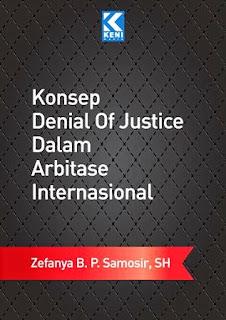 Konsep Denial Of Justice Dalam Arbitrase Internasaional
