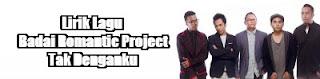 Lirik Lagu Badai Romantic Project - Tak Denganku