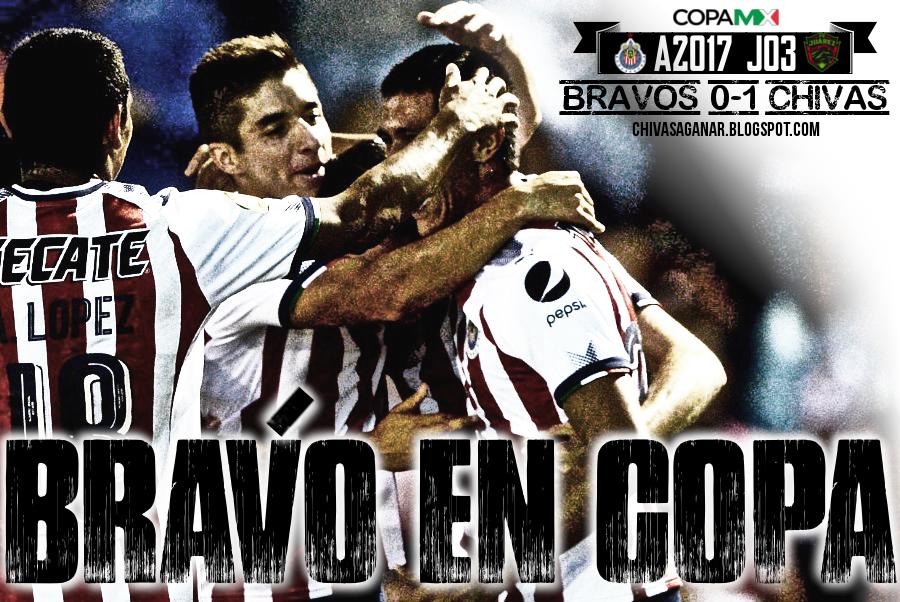 Copa MX : FC Juárez Bravos 0-1 CD Guadalajara - Apertura 2017 - Jornada 03.