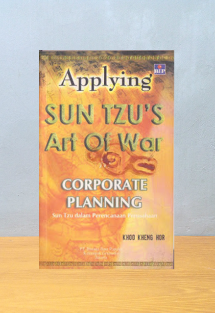 Applying Sun Tzu's Art of War in Corporate Planning, Khoo Kheng Hor