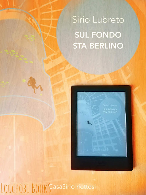 Sul fondo sta Berlino - Sirio Lubreto [recensione]