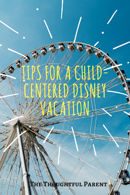 Tips for a Child-Centered Disney Vacation