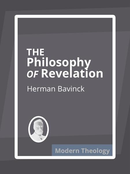 Herman Bavinck-The Philosophy Of Revelation-