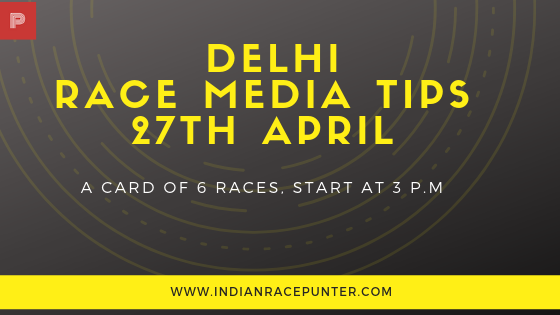Delhi Race MediaTips 27th April, Indiaracecom, India Race com