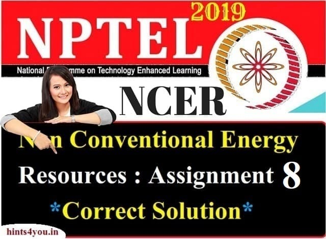 We will discuss about Assignment-8 of AKTU which is the realted to NCER ( Non-Conventional Energy Resources) NPTEL. Now you can find here all solution correctly.