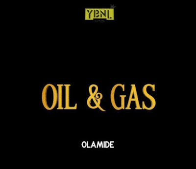 Download Mp3:Olamide -Oil and Gas