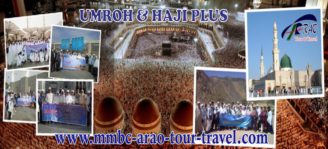 Umroh dan Haji Plus Murah Bersama MMBC ARAO Tour and Travel