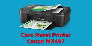 Cara Reset Printer Canon MX497