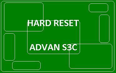 Hard Reset Advan S3C dengan 2 Cara