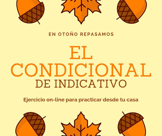 EJERCICIO: CONDICIONAL DE INDICATIVO