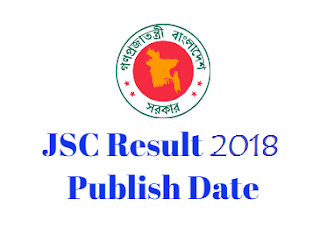 JSC Result 2018 Publish Time - When will JSC Result 2018 Published