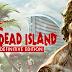 طريقة تحميل لعبة Dead Island Definitive Edition برابط مباشر او تورنت