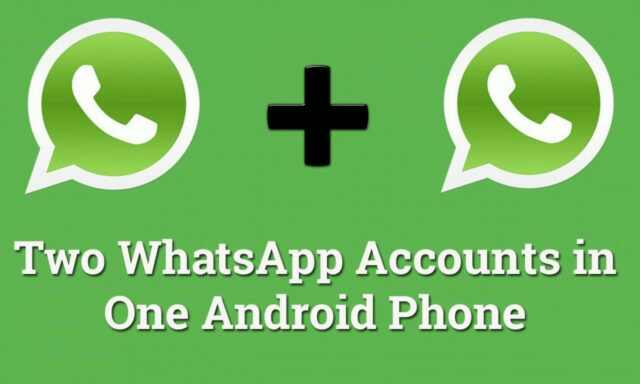 Dual WhatsApp: How to Run Two WhatsApp Accounts on One Phone