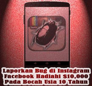 Laporkan Bug di Instagram, Facebook Hadiahi $10,000 Pada Bocah Usia 10 Tahun