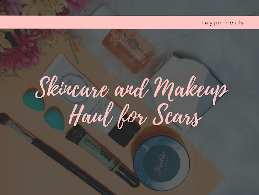 Teyjin: SKINCARE AND MAKEUP HAUL FOR SCARS