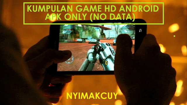 Game HD  Android APK Only Tanpa Data
