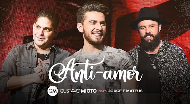 Gustavo Mioto - Anti-Amor Jorge e Mateus