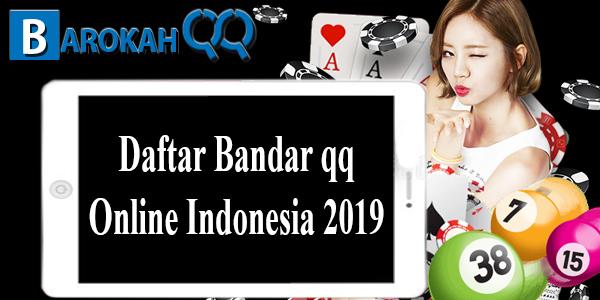 Daftar Bandar qq Online Indonesia 2019