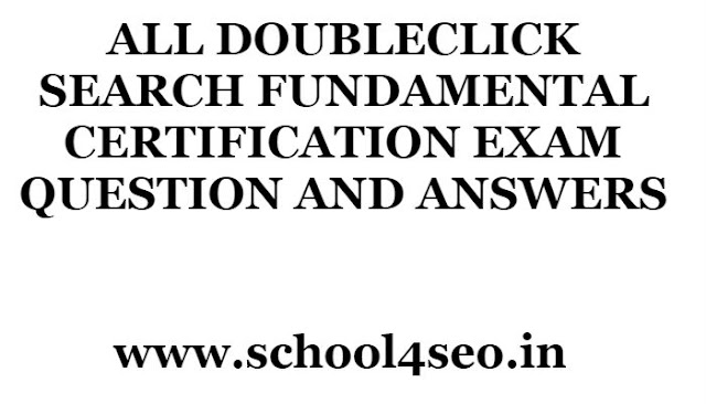 DOUBLECLICK SEARCH FUNDAMENTAL CERTIFICATION EXAM QUESTION AND ANSWERS