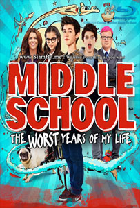 [MASTER แท้มาแล้ว 1080P HQ] MIDDLE SCHOOL: THE WORST YEAR OF MY LIFE (2016) | โจ๋แสบ แหกกฏเกรียน [1080P HQ] [พากย์ไทย]