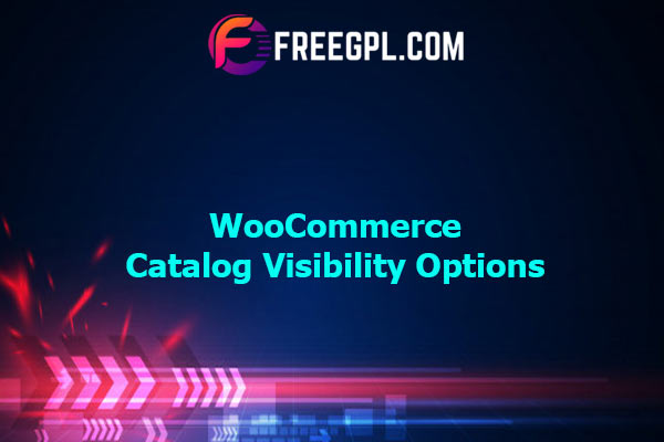 Woocommerce Catalog Visibility Options Nulled Download Free