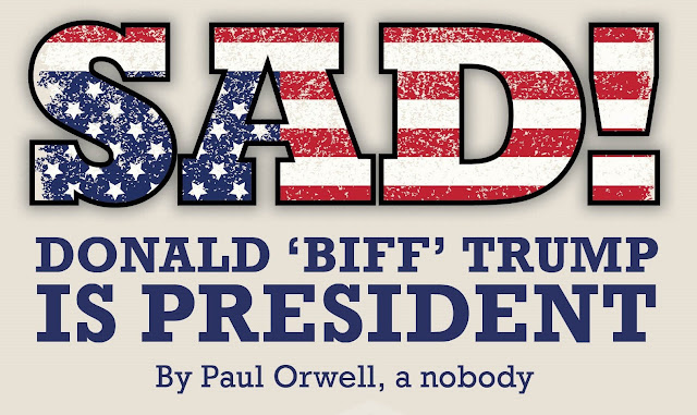 """Sad! Donald 'Biff' Trump is President"" - Title Block"