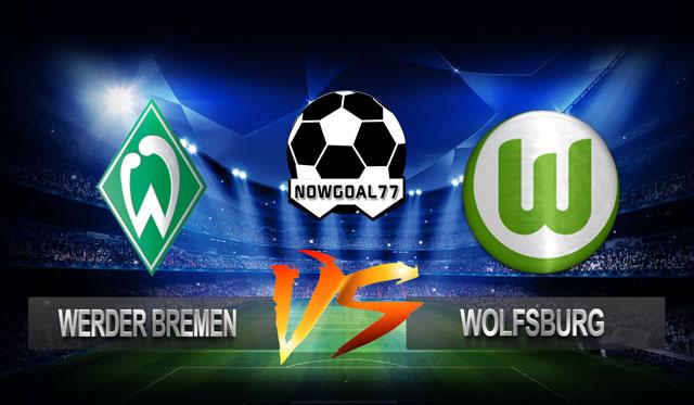 Prediksi Werder Bremen VS Wolfsburg 6 Oktober 2018 - Now Goal