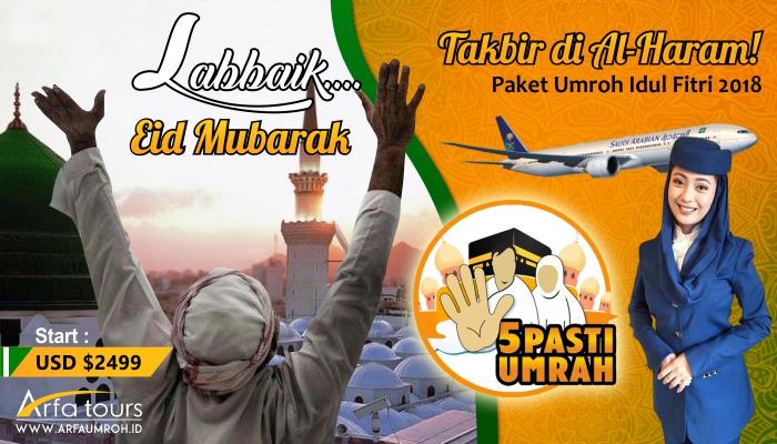 Paket Umroh Idul Fitri 2018 Arfa Tour Takbir Baitullah