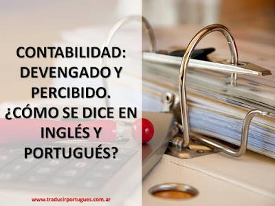 método devengado, percibido, contabilidad, traducción, portugués, inglés