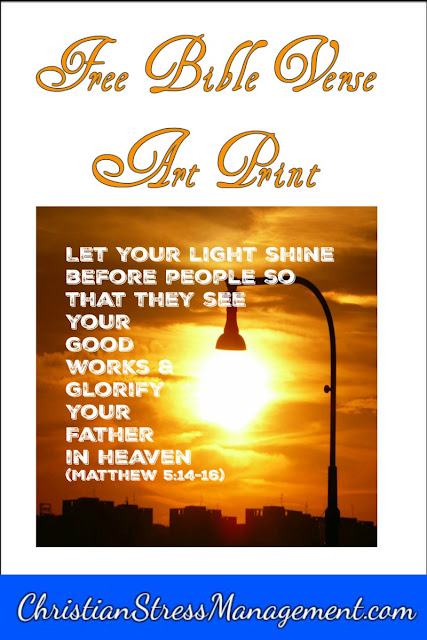 Let your light shine before people so that they see your good works and glorify your Father in heaven (Matthew 5:14-16) Bible verse art print.