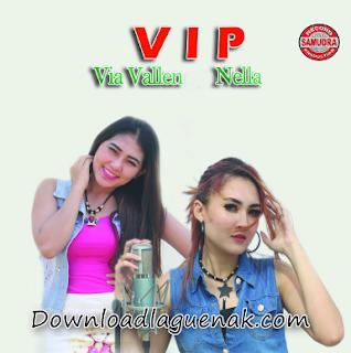 Download Lagu Nella Kharisma Dan Via Vallen Album VIP Mp3 (2017) Dangdut Koplo Terbaru 2017