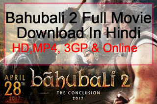 Bahubali 2: The Conclusion Full Movie Download In Hindi (HD, MP4, 3GP) & Watch Online