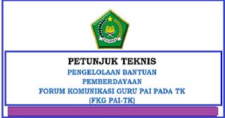 Juknis Bantuan Pemberdayaan FKG Guru PAI TK Tahun 2019
