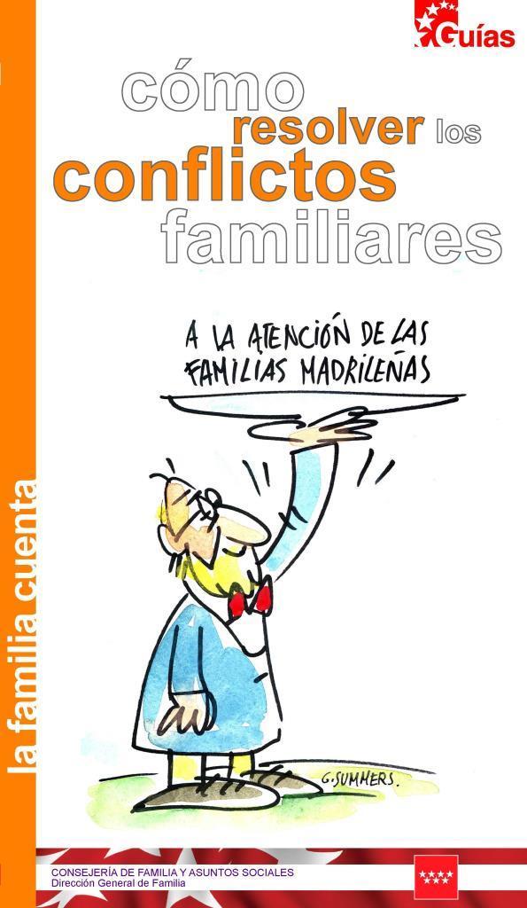 Cómo resolver  los conflictos familiares: A la atención de las familias madrileñas