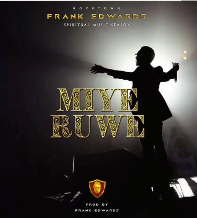 DOWNLOAD MP3: Frank Edwards – Miye Ruwe