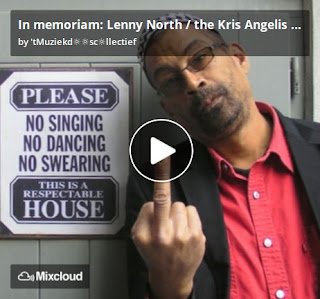 https://www.mixcloud.com/straatsalaat/in-memoriam-lenny-north-the-kris-angelis-show/