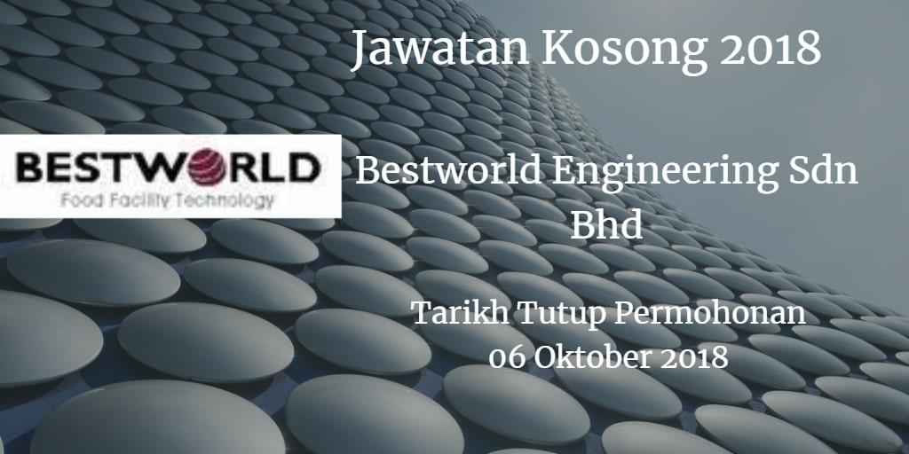 Jawatan Kosong Bestworld Engineering Sdn Bhd 06 Oktober 2018