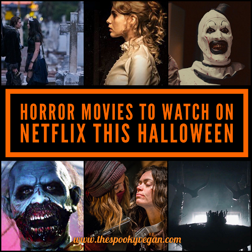 70 Horror Movies To Watch On Netflix This Halloween