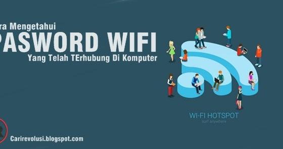 Cara Mudah Melihat Password WIFI yang telah terhubung Di ...