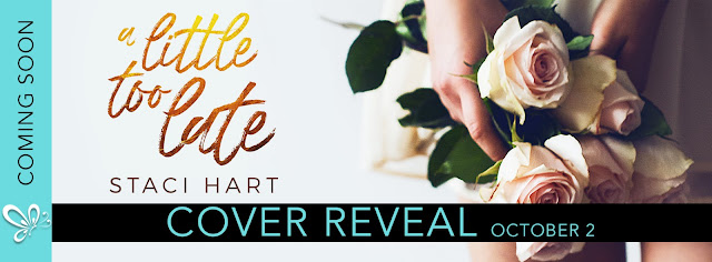 [Cover Reveal] A LITTLE TOO LATE by Staci Hart @imaquirkybird @jennw23