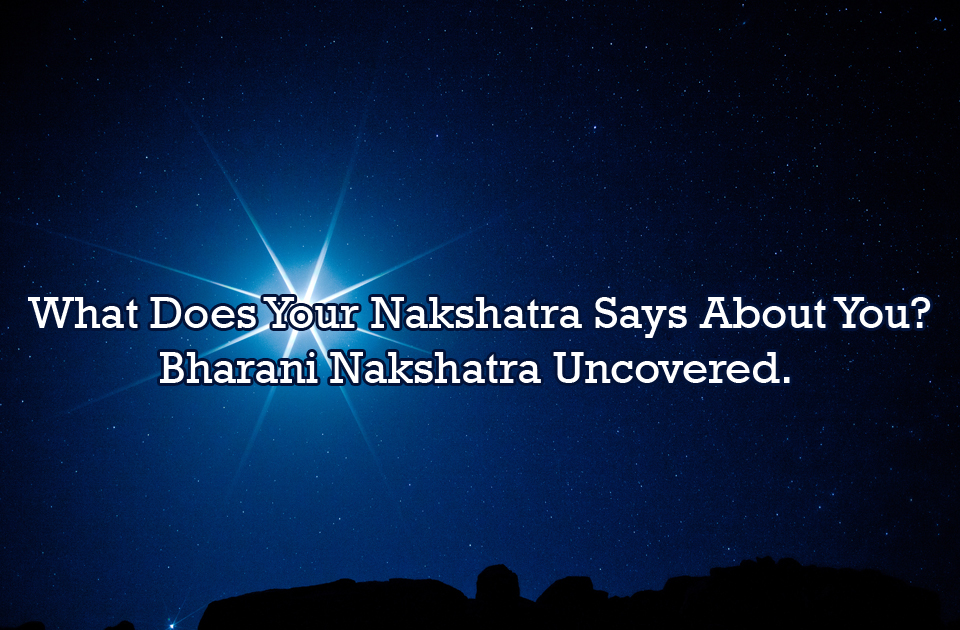 What Does Your Nakshatra Say About You? - Bharani Nakshatra